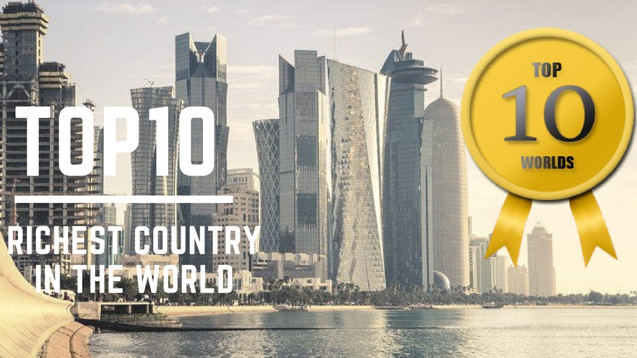 Why Cant Richest Country On Earth >> The Richest Countries In The World In 2018 Pepnewz